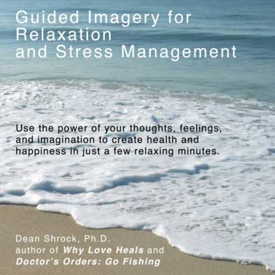 Audio: Guided Imagery For Relaxation and Stress Management by Dean Shrock, Ph.D